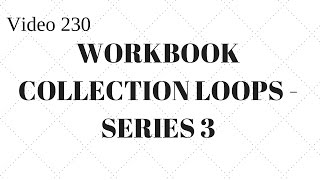 Learn Excel - Video 230 - VBA - Workbook Collection Loops - Series 3