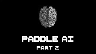 The Paddle AI - Playground Pong pt. 2