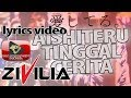 ZIVILIA - AISHITERU TINGGAL CERITA #ATC - OFFICIAL LYRICS VIDEO #BAND TERDAHSYAT 2018
