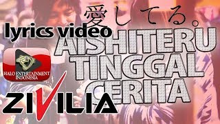 ZIVILIA - AISHITERU TINGGAL CERITA #ATC - OFFICIAL LYRICS VIDEO #BAND TERDAHSYAT 2018