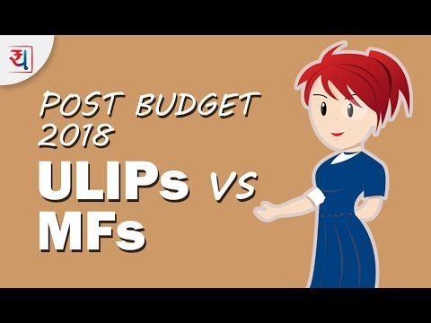 Do ULIPs look better after 10% LTCG tax on equity in Budget 2018? ULIP Vs Mutual Funds Explained MP3
