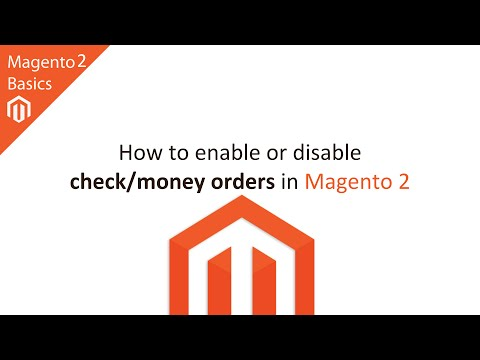 How to Enable or Disable Check/Money Order Payments in Magento 2
