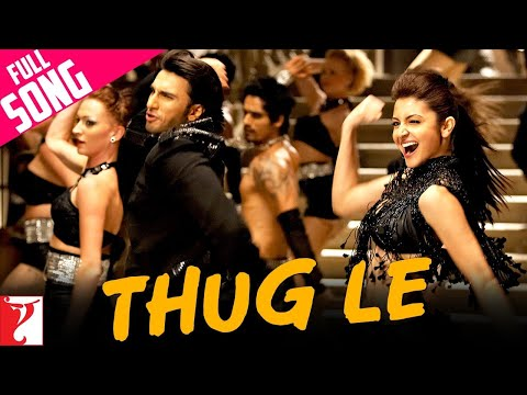 Thug Le - Full Song | Ladies Vs Ricky Bahl | Ranveer Singh | Anushka Sharma
