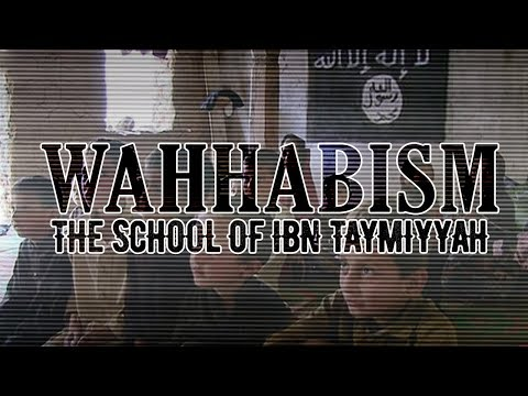 Wahhabism: The School of Ibn Taymiyyah - The Root of Terrorism?