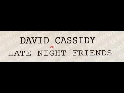 David Cassidy vs Late Night Friends
