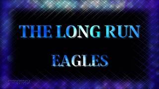 Watch Eagles The Long Run video