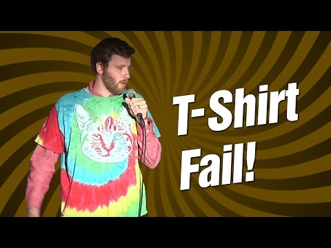 T-Shirt Fail! (Stand Up Comedy)
