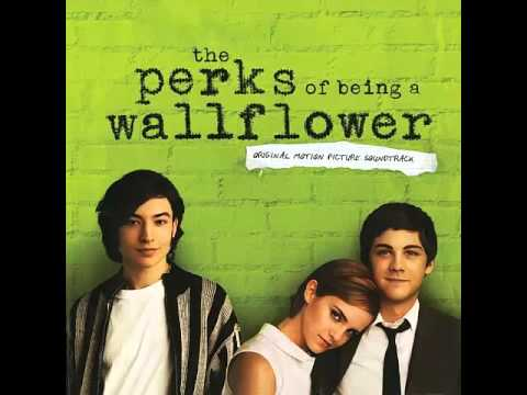The Perks of Being a Wallflower - Soundtrack Official Full