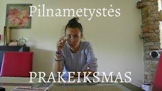 PILNAMETYSTĖS PRAKEIKSMAS!!!