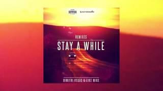 Dimitri Vegas & Like Mike - Stay A While Moguai Remix