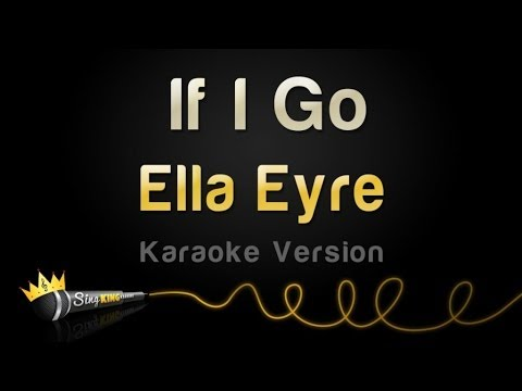 Ella Eyre - If I Go (Karaoke Version)