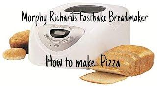 Morphy Richards Fastbake Breadmaker Demonstration - Pizza Recipe