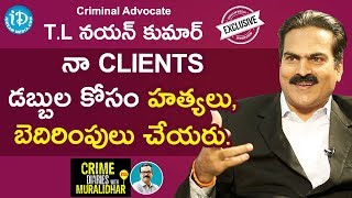 Criminal Advocate TL Nayan Kumar Exclusive Interview    Crime Diaries With Muralidhar #44