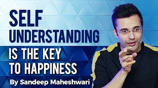 Self-Understanding is the Key to Happiness - By Sandeep Maheshwari (Hindi)