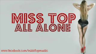 Miss Top - All alone