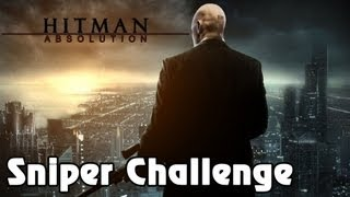 Hitman: Absolution - 'Sniper Challenge Playthrough' TRUE-HD QUALITY