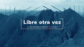 Libre Otra Vez - La Arrolladora (Lyric Video)