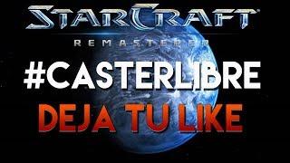 #starcraft : casterlibre