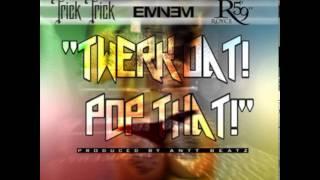 Watch Trick Trick Twerk Dat Pop That video
