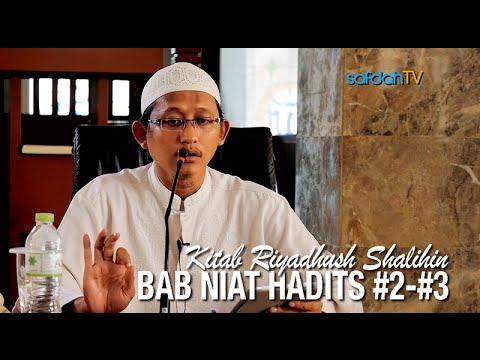 Kajian Kitab Riyadhus Shalihin 4: Bab Niat Hadits #2 - #3 - Ustadz Badru Salam, Lc