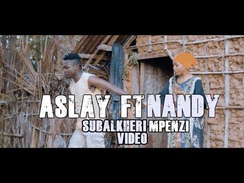 Aslay Ft Nandy - Subalkheri Mpenzi Video (SNAP ZILIZOBAMBA)
