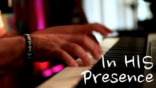 In HIS Presence - Piano Worship Soaking Prophetic Prayer Music - Musica para orar Cristiana