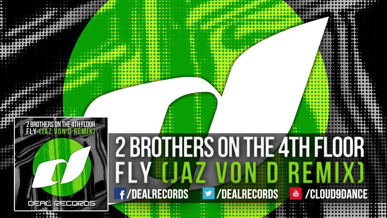 2 brothers on the 4th floor fly jaz von d remix youtube for 1234 get on the dance floor dj remix