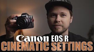 Best Cinematic Settings for Canon EOS R