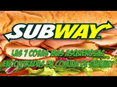 Las 7 cosas más asquerosas  en comida de Subway
