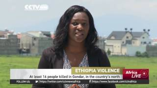 At least 16 people killed in Gondar, in the Ethiopia's north