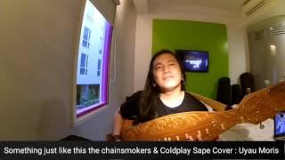 Download Lagu Something just like this the chainsmokers & Coldplay Cover Alat musik Sape' traditional  Kalimantan Gratis STAFABAND