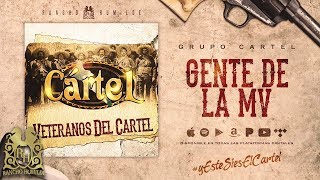 Gente De La MV - Grupo Cartel [Official Audio]