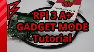 Raspberry pi 3 A+ ethernet/ssh over USB! Gadget Mode tutorial