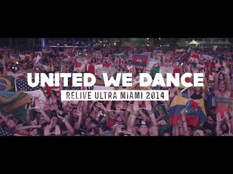 UNITED WE DANCE  (Relive Ultra Miami 2014)