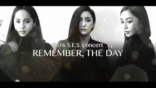 "2016 S.E.S Concert ""Remember The Day"""