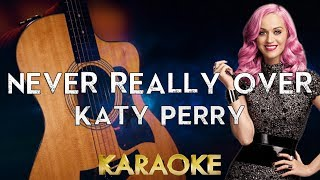 Katy Perry - Never Really Over (Acoustic Guitar Karaoke Instrumental)
