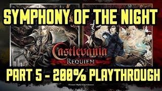 4K CASTLEVANIA REQUIEM - SYMPHONY OF THE NIGHT - PART 5 - 200% PLAYTHROUGH