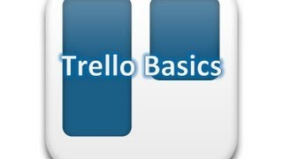 Trello Basic Training Tutorial for Managing Projects and Tasks