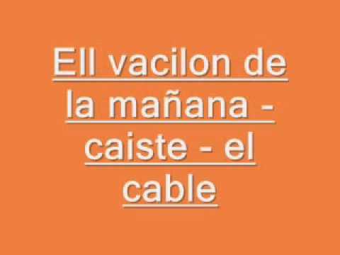 El vacilon de la mañana - El Cable
