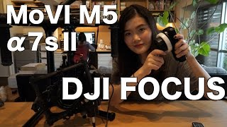 DJI FOCUS/Set up with MoVI M5+SONY α7s Ⅱ