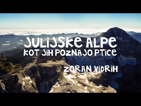 Julijske Alpe kot jih poznajo ptice. / Julian Alps from a bird's eye view.