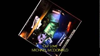 Watch Michael Mcdonald Our Love video
