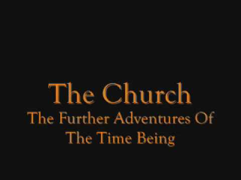 Church - Further Adventures Of The Time Being