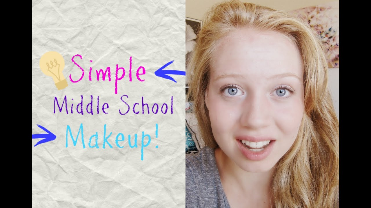 Simple Makeup For School Simple Middle School Makeup