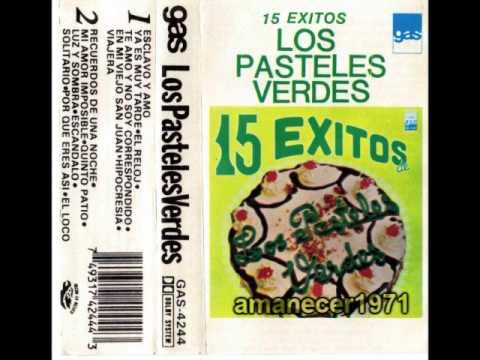 Los Pasteles Verdes 15 Exitos Vol.1 HQ (Completo)