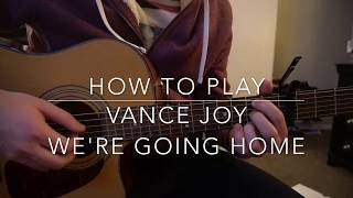 "Download Lagu How to play ""We're Going Home"" by Vance Joy Gratis STAFABAND"