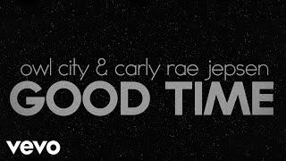 Owl City Carly Rae Jepsen Good Time Audio