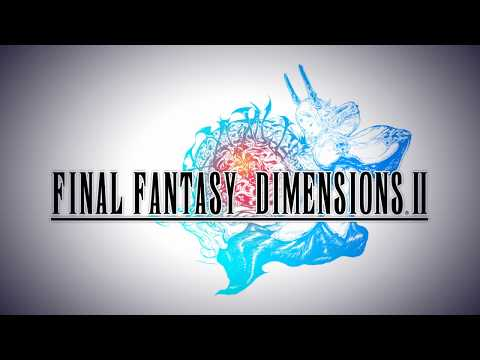 FINAL FANTASY DIMENSIONS II Launch Trailer