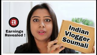INDIAN VLOGGER SOUMALI EARNINGS REVEALED - How much Soumali Mam earns from Lifestyle Vlog Channel