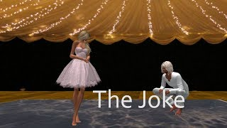The Joke - SLDC Showcase 2018 (Second Life)